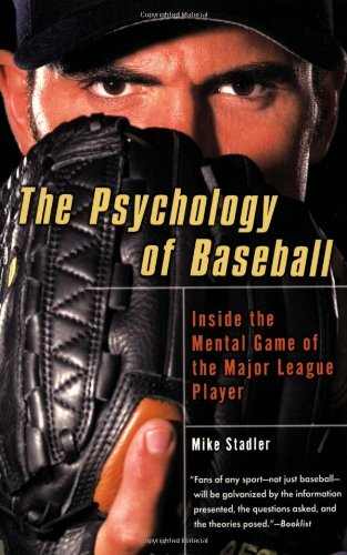 9781592403431: The Psychology of Baseball: Inside the Mental Game of the Major League Player
