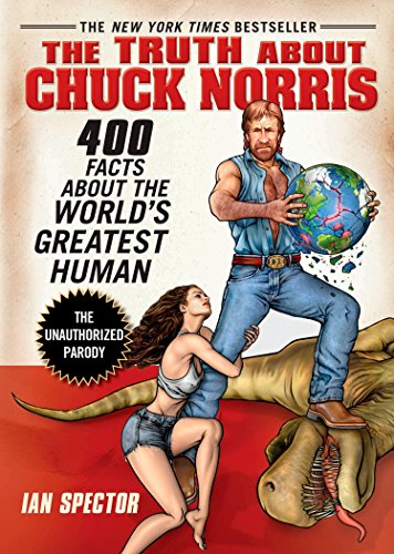 9781592403448: The Truth About Chuck Norris: 400 Facts About the World's Greatest Human