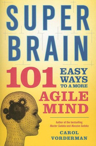9781592403455: Super Brain: 101 Easy Ways to a More Agile Mind