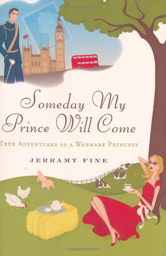 9781592403523: Someday My Prince Will Come: True Adventures of a Wannabe Princess