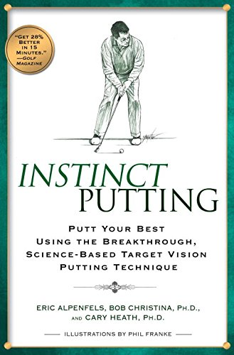 9781592403530: Instinct Putting: Putt Your Best Using the Breakthrough, Science-based Target Vision Putting Technique