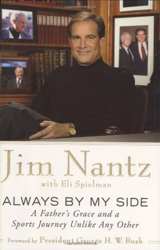 Always by My Side: A Father's Grace and a Sports Journey Unlike Any Other: Nantz, Jim, and ...