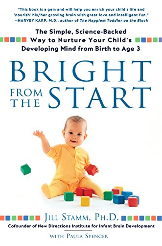 9781592403622: Bright from the Start: The Simple, Science-Backed Way to Nurture Your Child's Developing Mind from Birth to Age 3