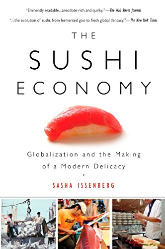 9781592403639: The Sushi Economy: Globalization and the Making of a Modern Delicacy