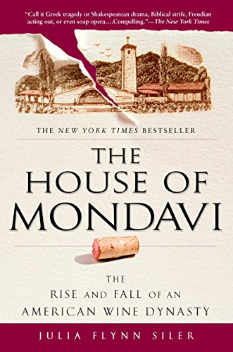 9781592403677: The House of Mondavi: The Rise and Fall of an American Wine Dynasty