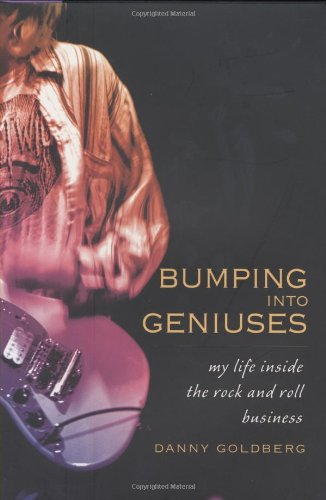 9781592403707: Bumping Into Geniuses: My Life Inside the Rock and Roll Business