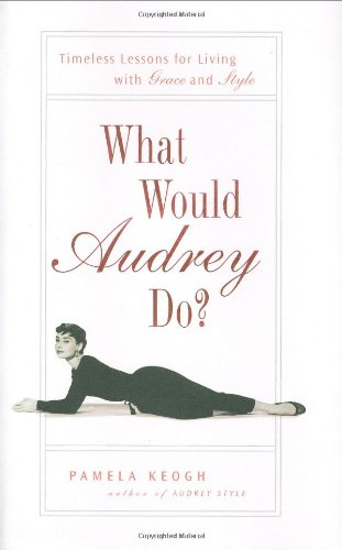 9781592403721: What Would Audrey Do?