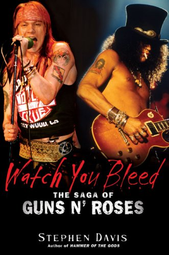 9781592403776: Watch You Bleed: The Saga of Guns N' Roses