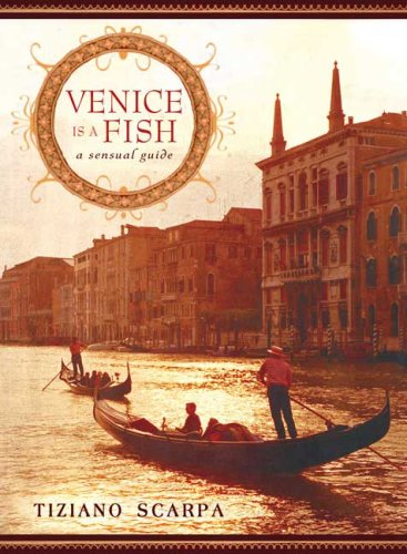 9781592404070: Venice Is a Fish: A Sensual Guide