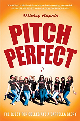 9781592404636: Pitch Perfect: The Quest for Collegiate A Cappella Glory