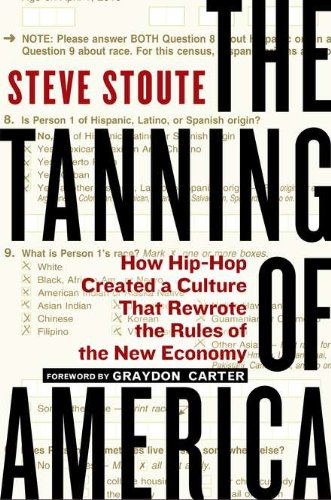 9781592404810: The Tanning of America: How Hip-Hop Created a Culture That Rewrote the Rules of the New Economy