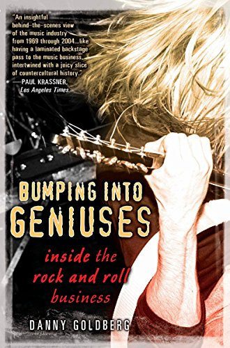 9781592404834: Bumping Into Geniuses: My Life Inside the Rock and Roll Business