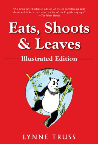 9781592404889: Eats, Shoots & Leaves: Illustrated Ed.: The Zero Tolerance Approach to Punctuation