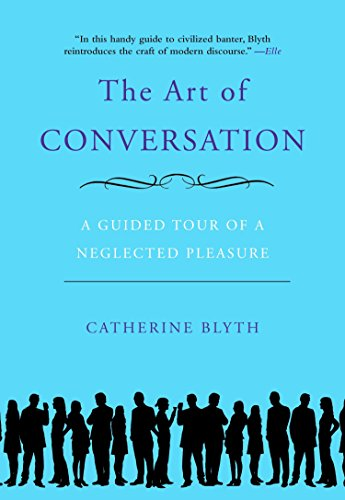 9781592404971: The Art of Conversation: A Guided Tour of a Neglected Pleasure