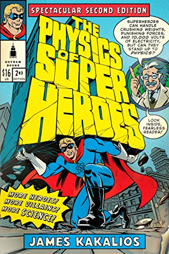 9781592405084: The Physics of Superheroes: More Heroes! More Villains! More Science! Spectacular Second Edition