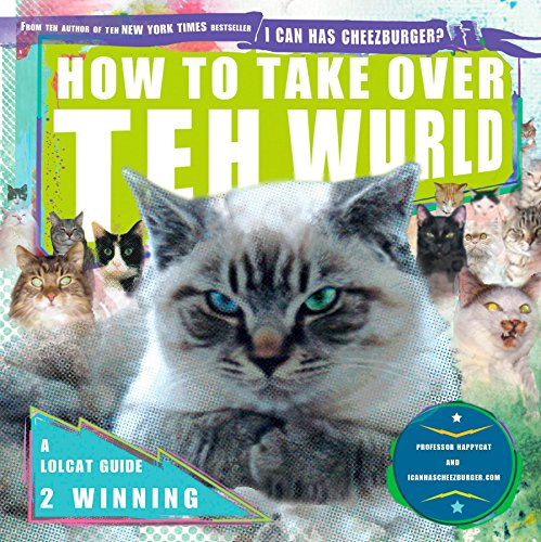 9781592405169: How to Take Over Teh Wurld: A LOLcat Guide 2 Winning