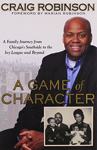 9781592405480: A Game of Character: A Family Journey from Chicago's Southside to the Ivy League and Beyond