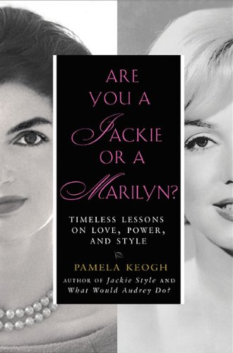 9781592405695: Are You a Jackie or a Marilyn?: Timeless Lessons on Love, Power, and Style