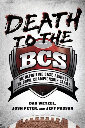 9781592405701: Death to the BCS: The Definitive Case Against the Bowl Championship Series
