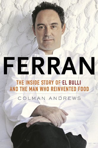 Ferran: The Inside Story of El Bulli and the Man Who Reinvented Food [inscribed]