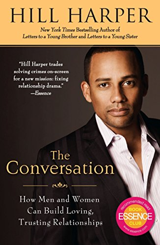 The Conversation: How Men and Women Can Build Loving, Trusting Relationships: Harper, Hill
