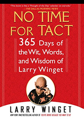 9781592405794: No Time for Tact: 365 Days of the Wit, Words, and Wisdom of Larry Winget