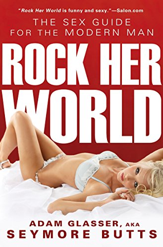 9781592405831: Rock Her World: The Sex Guide for Modern Man
