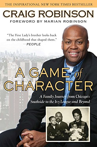 9781592405916: A Game of Character: A Family Journey from Chicago's Southside to the Ivy Leagueand Beyond