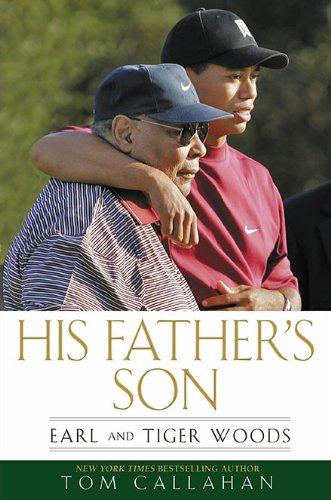 9781592405978: His Father's Son: Earl and Tiger Woods