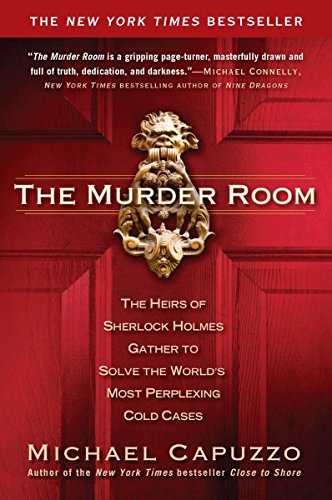 The Murder Room: The Heirs of Sherlock Holmes Gather to Solve the World's Most Perplexing Cold ...