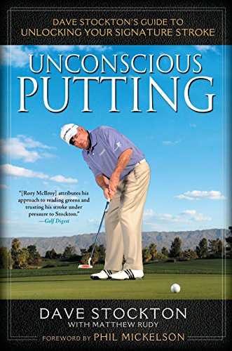 Unconscious Putting: Dave Stocktons Guide to Unlocking