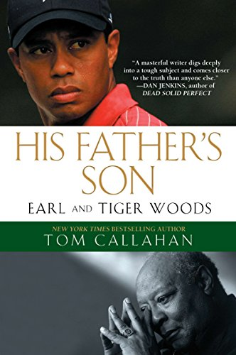 9781592406630: His Father's Son: Earl and Tiger Woods