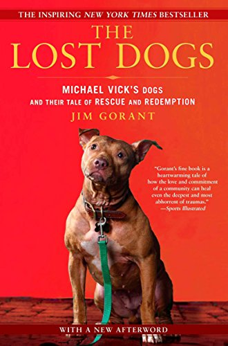 9781592406678: The Lost Dogs: Michael Vick's Dogs and Their Tale of Rescue and Redemption