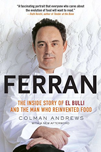Ferran: The Inside Story of El Bulli and the Man Who Reinvented Food: Andrews, Colman