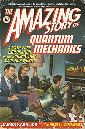 9781592406722: The Amazing Story of Quantum Mechanics: A Math-Free Exploration of the Science That Made Our World