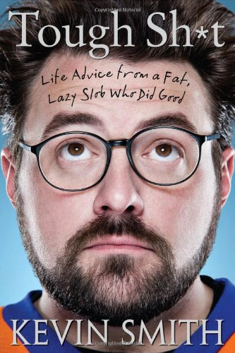 9781592406890: Tough Sh*t: Life Advice from a Fat, Lazy Slob Who Did Good