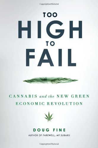 9781592407095: Too High to Fail: Cannabis and the New Green Economic Revolution