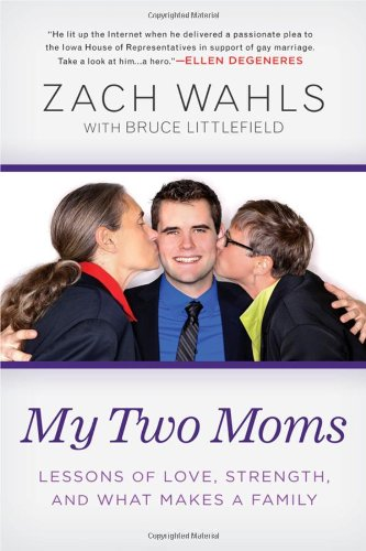 9781592407132: My Two Moms: Lessons of Love, Strength, and What Makes a Family