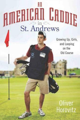 9781592407293: An American Caddie in St. Andrews: Growing Up, Girls, and Looping on the Old Course