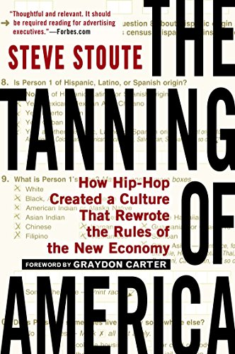 9781592407385: The Tanning of America: How Hip-Hop Created a Culture That Rewrote the Rules of the New Economy