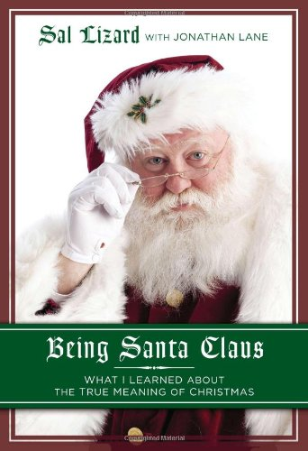 9781592407569: Being Santa Claus: What I Learned about the True Meaning of Christmas