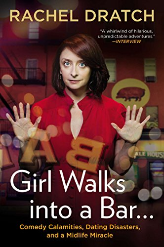 9781592407576: Girl Walks into a Bar . . .: Comedy Calamities, Dating Disasters, and a Midlife Miracle