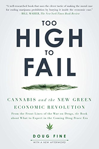 9781592407613: Too High to Fail: Cannabis and the New Green Economic Revolution