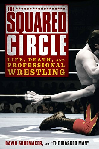 9781592407675: The Squared Circle: Life, Death, and Professional Wrestling