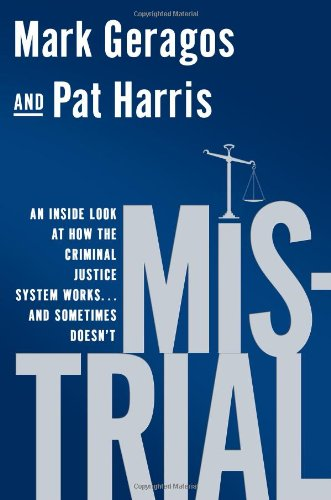 9781592407729: Mistrial: An Inside Look at How the Criminal Justice System Works...and Sometimes Doesn't