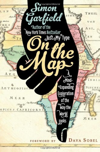 9781592407798: On the Map: A Mind-Expanding Exploration of the Way the World Looks