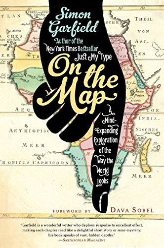 9781592407804: On the Map: A Mind-Expanding Exploration of the Way the World Looks (Ala Notable Books for Adults)