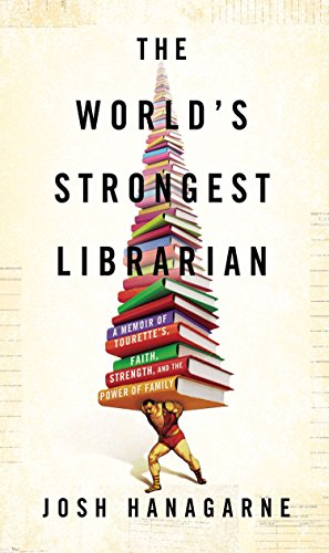 9781592407873: The World's Strongest Librarian: A Memoir of Tourette's, Faith, Strength, and the Power of Family
