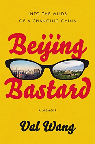 9781592408207: Beijing Bastard: Into the Wilds of a Changing China