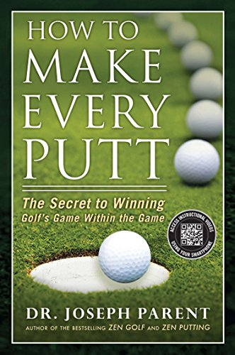 9781592408221: How to Make Every Putt: The Secret to Winning Golf's Game Within the Game